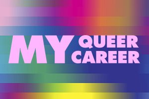 My Queer Career Colour 300x200